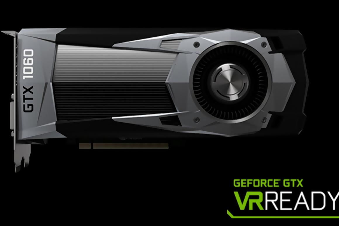 Nvidia's GTX 1060 is VR-ready and affordable
