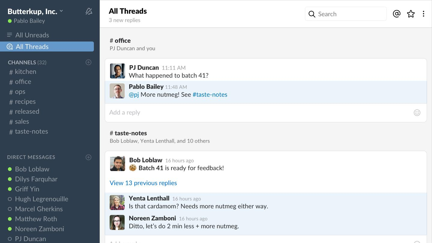Slack threads are searchable and can be accessed by any member of the channel