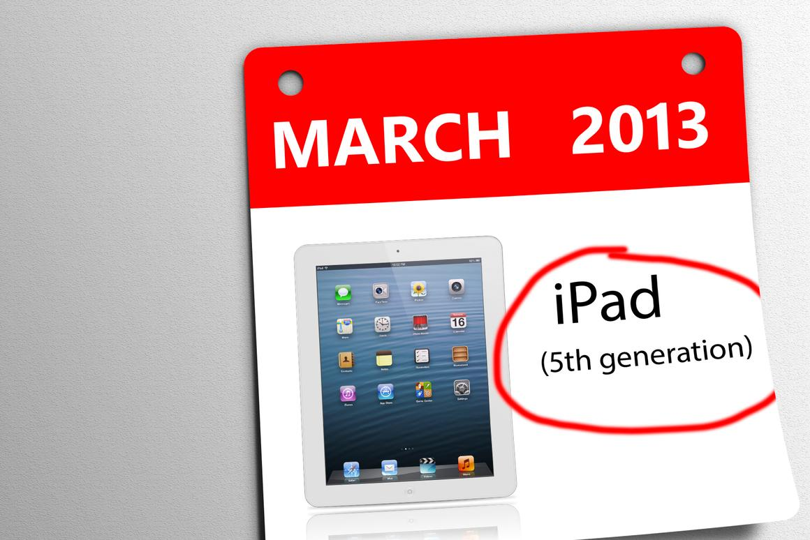 Can you circle your calendar for a new iPad in March?