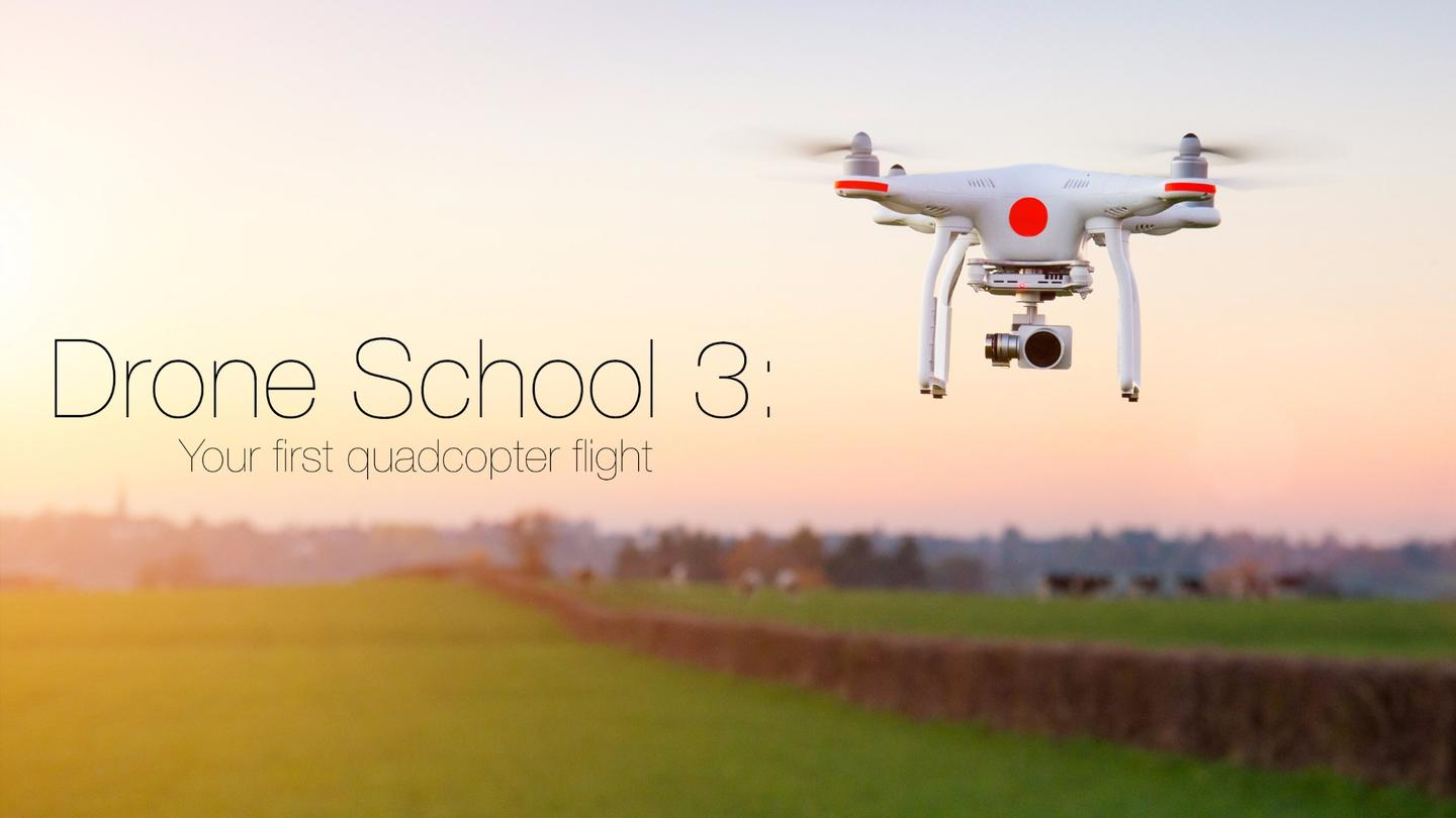 Let's go through the basics of your first quadcopter flight