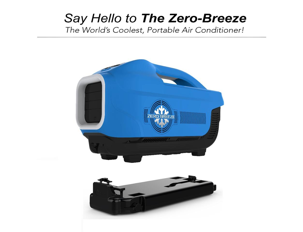With its available battery, the Zero Breeze becomes a portable, cool-anywhere AC