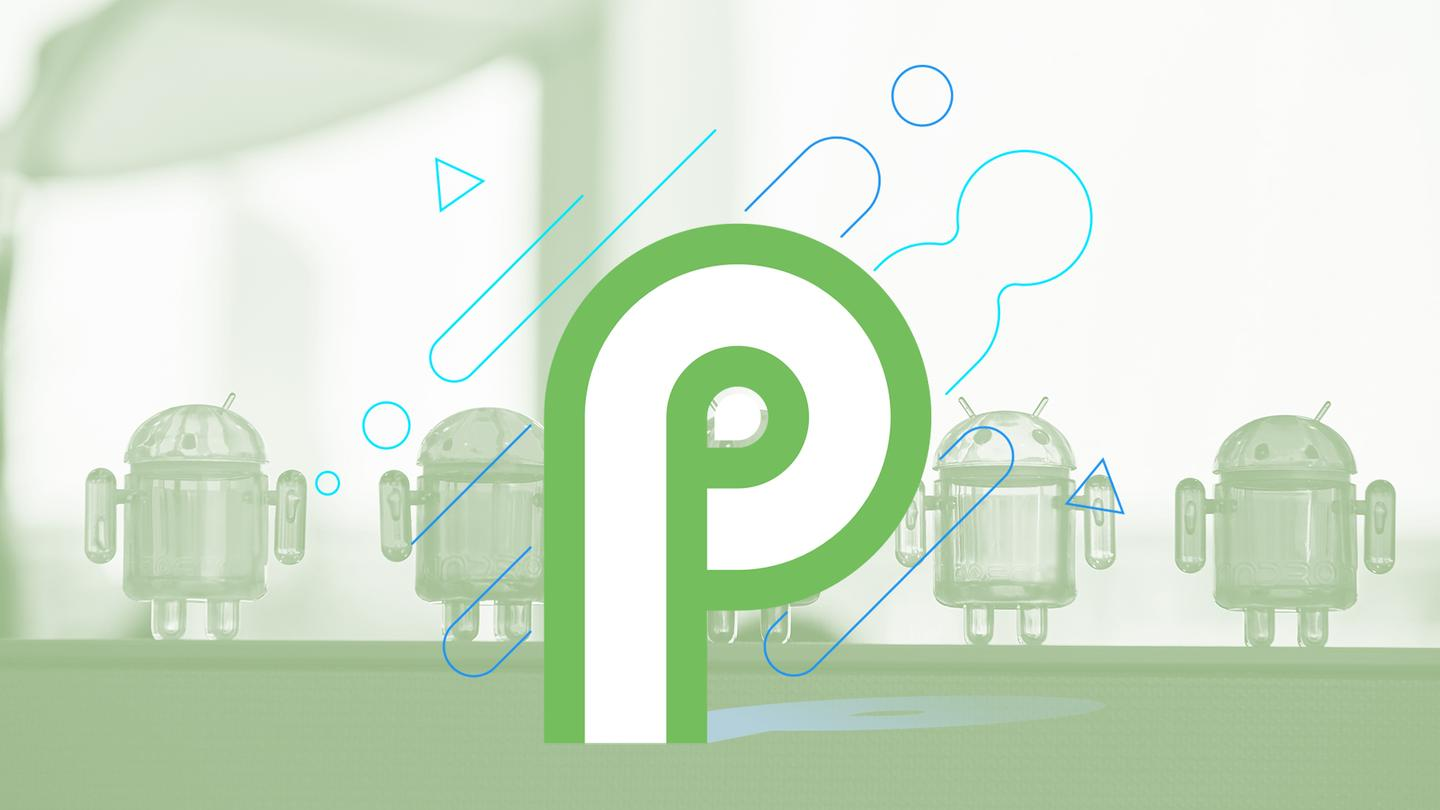 Android P is available now ... if you're a developer