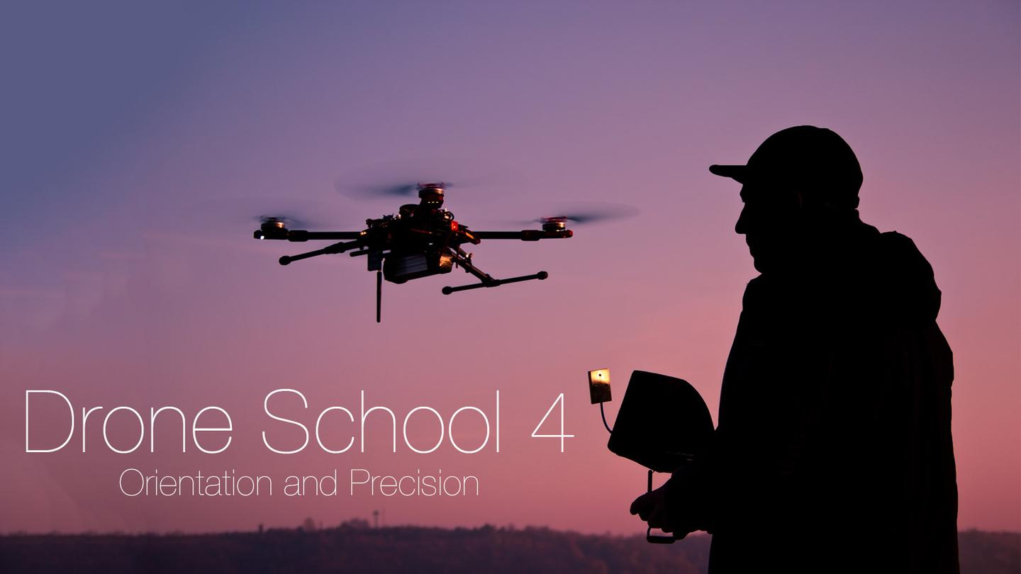 Precision and orientation are the name of the game at Drone School 4. Learn how to fly a quadcopter drone safely and precisely.